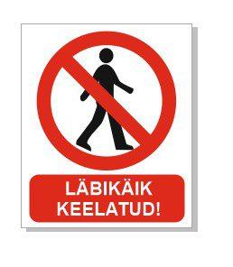 silt läbikäik keelatud - sisenemine keelatud