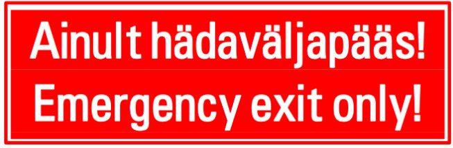 Hädaväljapääs - Emergency Exit only