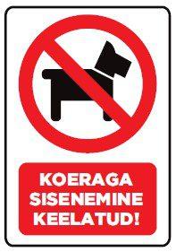 koeraga sisenemine keelatud