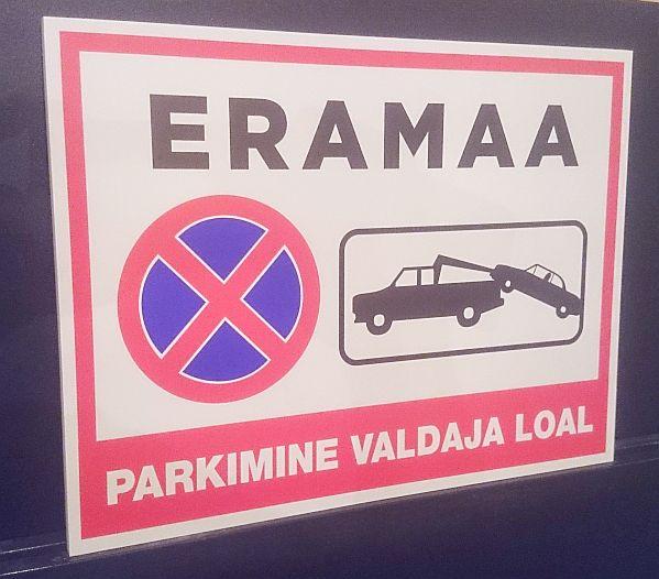 ERAMAA JA PARKIMISE silt 40 x 30 cm , parkimine valdaja loal